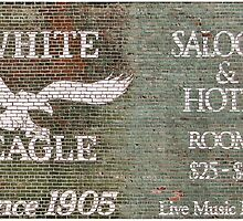 The White Eagle Saloon & Hotel  by Don Siebel