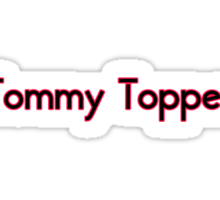 Tommy Topper Someone who always has a story to top another persons story. Sticker