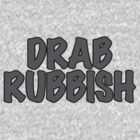 Drab Rubbish by FreakyStylie
