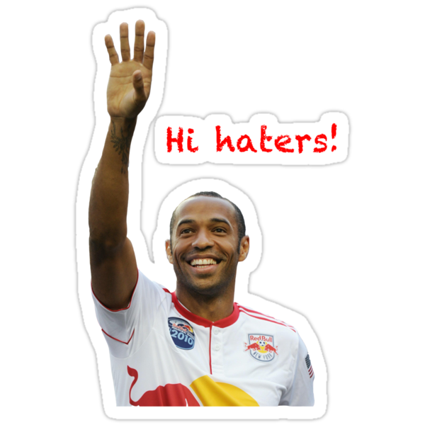 Thierry Henry - Hi haters! by Thierry Henry14.net