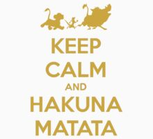 Keep Calm and Hakuna Matata Walking by A4wiseowl