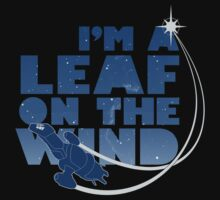 I'm a Leaf on the Wind T-Shirt