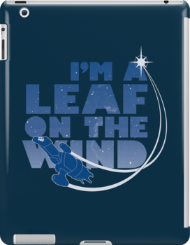 I'm a Leaf on the Wind by geekchic  tees