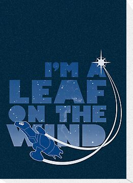 I&#x27;m a Leaf on the Wind by geekchic  tees