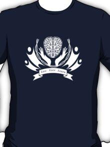 Live Love Learn T-Shirt