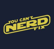 You Can't Fix NERD (Y) by justinglen75