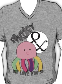 Squidgy, We Love You So! - WITH TEXT T-Shirt