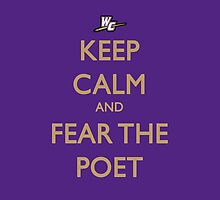 Keep Calm and Fear the Poet by jdotcole