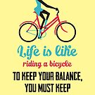 Life Quote: Life is like riding a bicycle by nidahasa