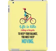 Life Quote: Life is like riding a bicycle iPad Case/Skin