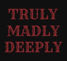Truly Madly Deeply by echosingerxx