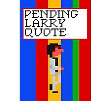 Pending Larry Quote Photographic Print