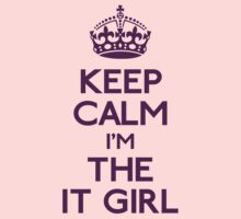 KEEP CALM I'M THE IT GIRL by GraceMostrens