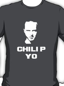 Chili P Yo! T-Shirt