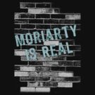 Moriarty is Real Graffiti  by Jessica Becker