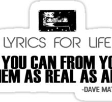 Dave Matthews quote.. Sticker