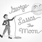 George Lassos the Moon by TS Rogers