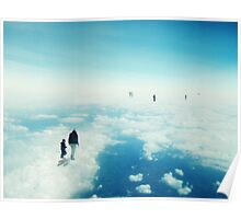Heaven's already here above the clouds Poster