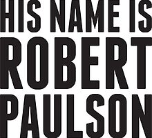 His Name Is Robert Paulson by Look Human