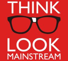 Think NERD Look MAINSTREAM by rexraygun