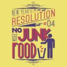 New Year&#x27;s Resolution #4 - No more junk food by Viktor Hertz