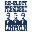 RE-ELECT PRESIDENT LINCOLN by OTIS PORRITT