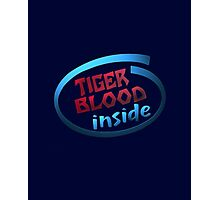 Tiger Blood inside! Photographic Print