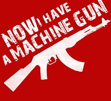 Now I have a Machine Gun. by nimbusnought