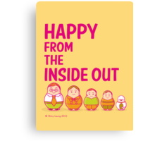 Happy from the inside out Canvas Print