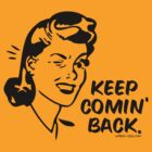 Keep coming back by sober-tees