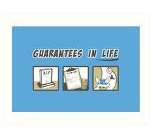 Guarantees in Life Art Print