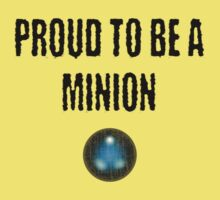 Proud to be a Minion by mumblebug