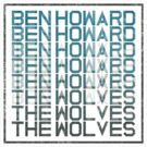 "Ben Howard ""The Wolves"" by MUFUonline"
