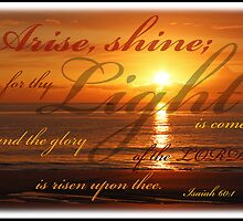 Isaiah 60:1 - Light by JLOPhotography