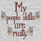 My &quot;people skills&quot; are &quot;rusty.&quot; by ShubhangiK