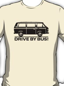 Drive by Bus - T3 T-Shirt