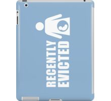 Recently Evicted [ Tshirt | iPad / iPhone Case & Print ] iPad Case/Skin