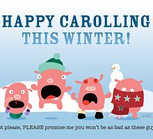 Happy Carolling This Winter by Karl Smyth