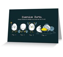 Exercise Hurts Greeting Card
