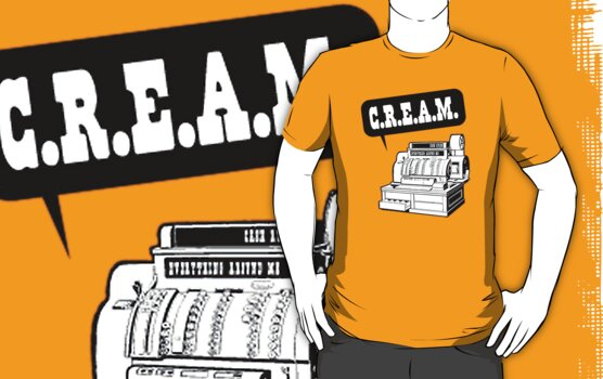 C.R.E.A.M. by zachattacker