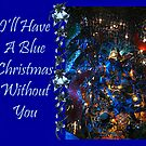 I'll Have A Blue Christmas Without You Card by Jane Neill-Hancock