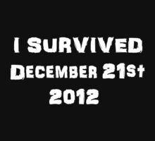I Survived December 21st 2012 - USA version 2 by ScreamBlinkLove