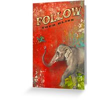 Follow Your Bliss Greeting Card