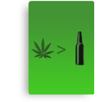 Weed Greater Than Beer Canvas Print