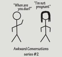 Awkward Conversations series #2 by SlubberBub