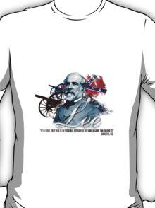 """Robert E Lee """"War Is So Terrible"""" T-Shirt"""