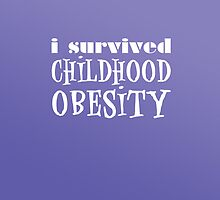I Survived Childhood Obesity (Purple) by Jeffery Borchert