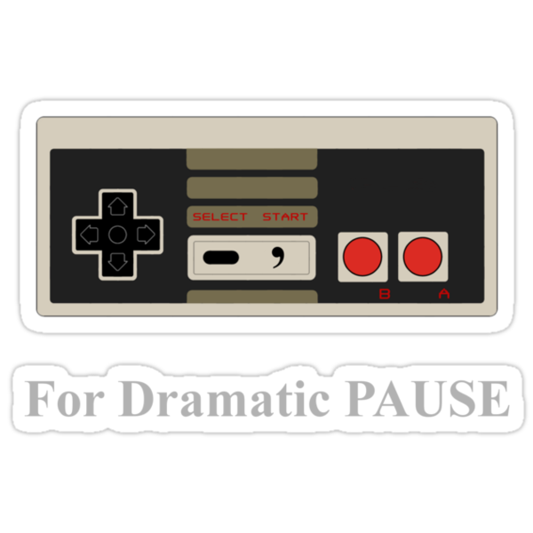 Comma, for dramatic pause by Sithinstructor