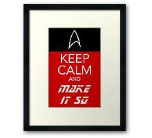 Keep Calm and Make It So Framed Print