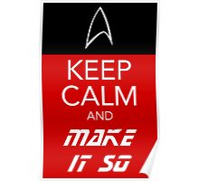 Keep Calm and Make It So Poster